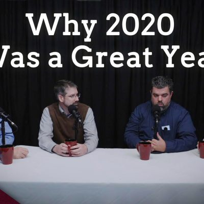 Why 2020 was a Great Year (Ep. 1)