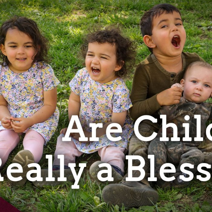 Children are a Blessing, Right? (Ep. 25)